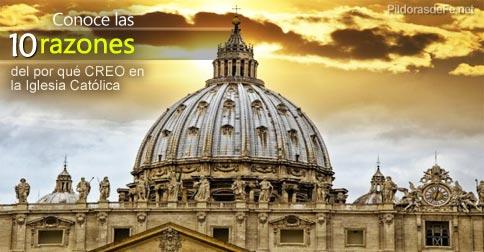 diez-razones-creo-iglesia-catolica